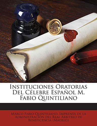 9781245700030: Instituciones Oratorias Del Célebre Español M. Fabio Quintiliano (Spanish Edition)