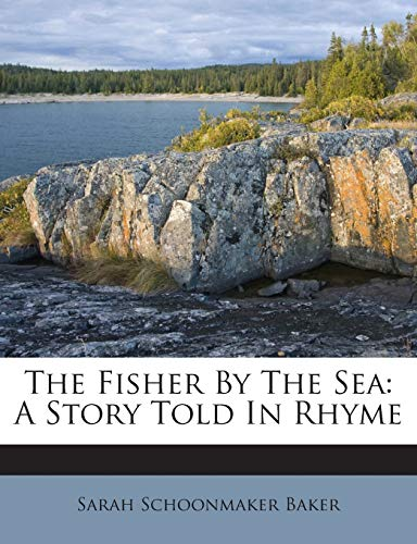 9781245707831: The Fisher By The Sea: A Story Told In Rhyme