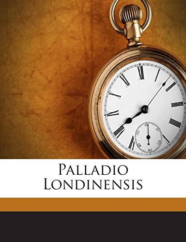 9781245724074: Palladio Londinensis