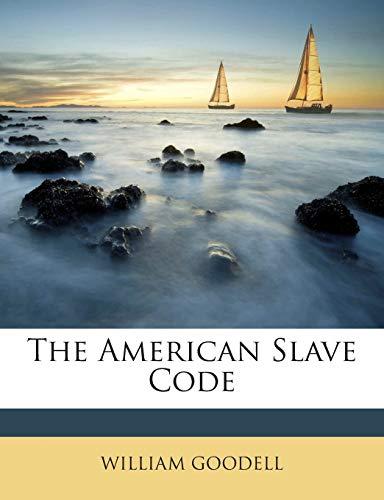 9781245759410: The American Slave Code