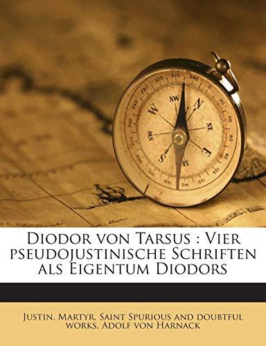 9781245775779: Diodor von Tarsus: Vier pseudojustinische Schriften als Eigentum Diodors