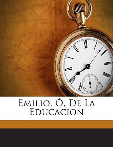 9781245787413: Emilio, Ó, De La Educacion