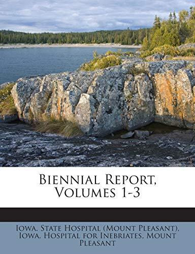 9781245852227: Biennial Report, Volumes 1-3