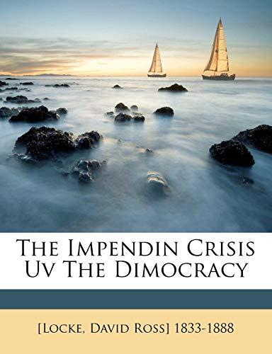 9781245857055: The Impendin Crisis Uv The Dimocracy