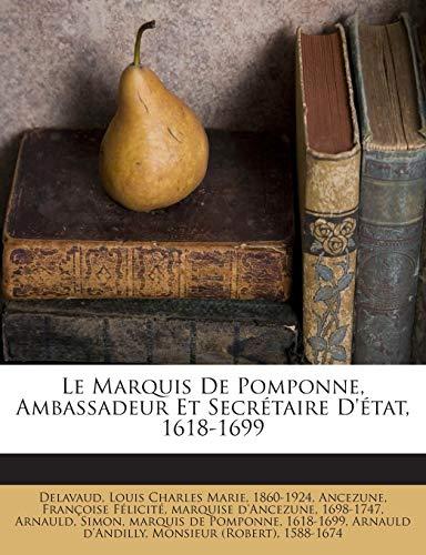 9781245894647: Le Marquis De Pomponne, Ambassadeur Et Secrétaire D'état, 1618-1699 (French Edition)