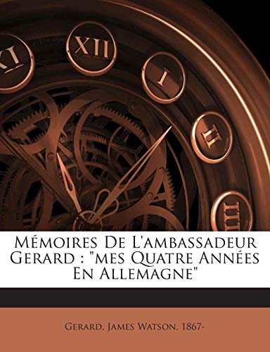 9781245896429: Mémoires De L'ambassadeur Gerard: