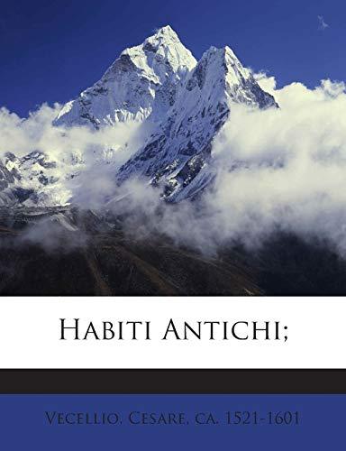 9781245923378: Habiti Antichi;