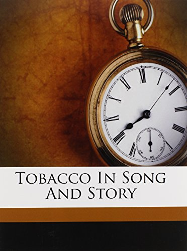 9781245954716: Tobacco In Song And Story