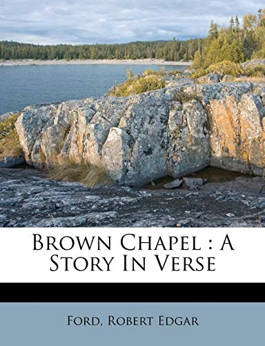 9781245958288: Brown Chapel: A Story In Verse