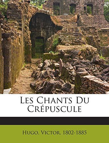 9781245958578: Les Chants Du Crépuscule (French Edition)