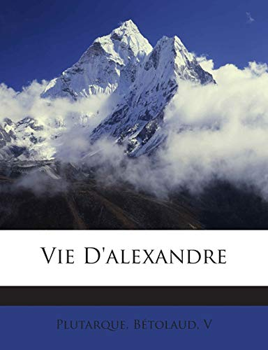 9781245972239: Vie D'alexandre (French Edition)