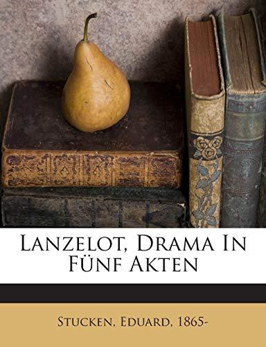 9781245975735: Lanzelot, Drama In Fünf Akten
