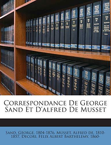 9781245983297: Correspondance De George Sand Et D'alfred De Musset (French Edition)