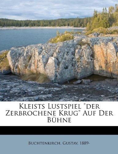 """9781246010008: Kleists Lustspiel """"Der Zerbrochene Krug"""" Auf Der Buhne"""