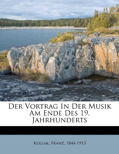 9781246047691: Der Vortrag in Der Musik Am Ende Des 19. Jahrhunderts