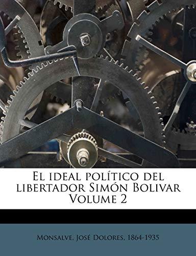 9781246166521: El ideal político del libertador Simón Bolivar Volume 2 (Spanish Edition)
