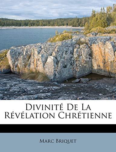 9781246196160: Divinité De La Révélation Chrétienne (French Edition)