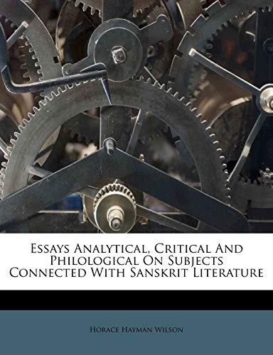 9781246242287: Essays Analytical, Critical And Philological On Subjects Connected With Sanskrit Literature