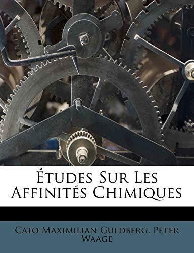 9781246252729: Études Sur Les Affinités Chimiques (French Edition)
