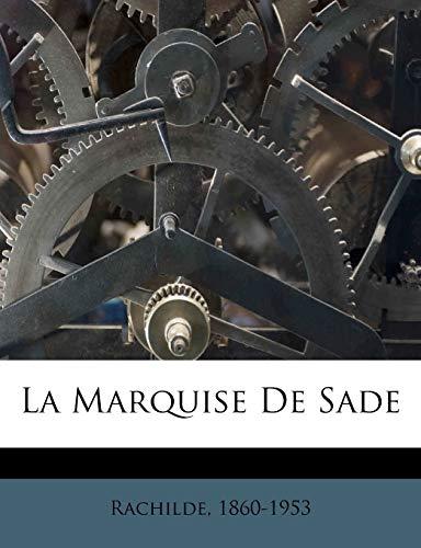 9781246270525: La Marquise De Sade (French Edition)