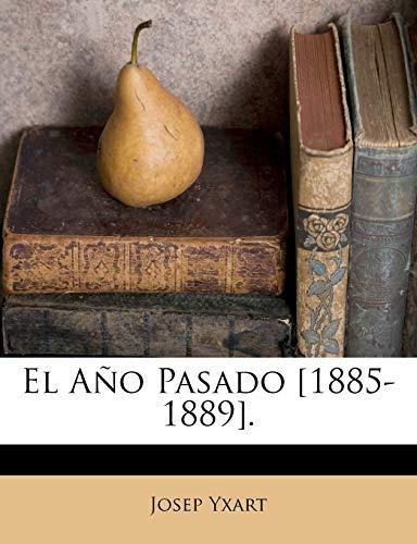 9781246309614: El Año Pasado [1885-1889].