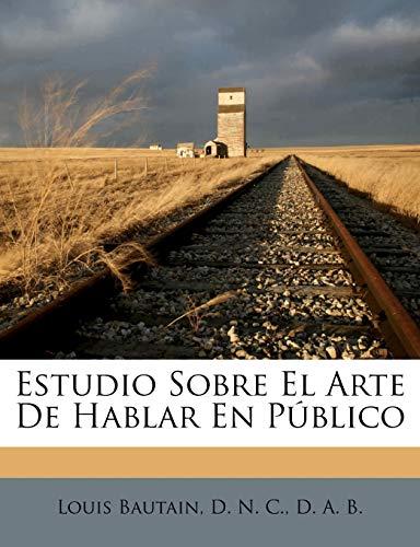 9781246325911: Estudio Sobre El Arte De Hablar En Público (Spanish Edition)
