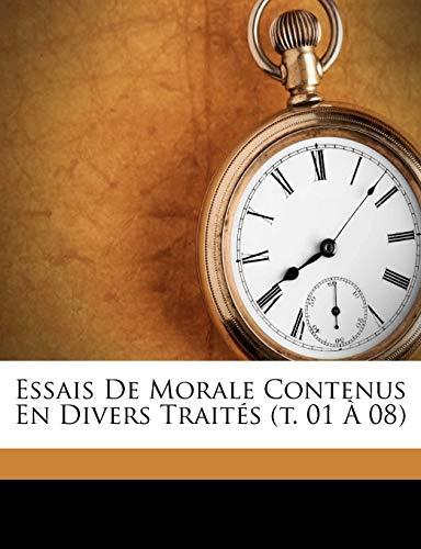 9781246328738: Essais De Morale Contenus En Divers Traités (t. 01 À 08) (French Edition)