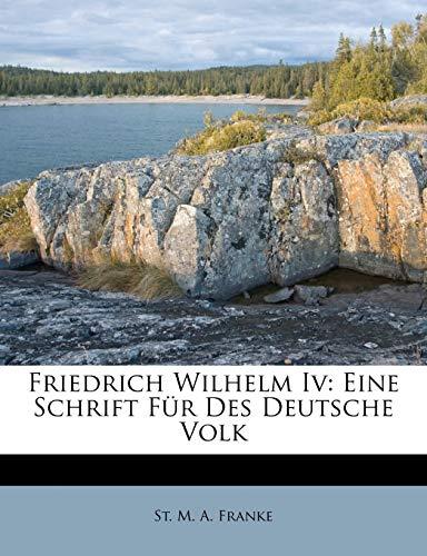 9781246349283: Friedrich Wilhelm Iv: Eine Schrift F�r Des Deutsche Volk