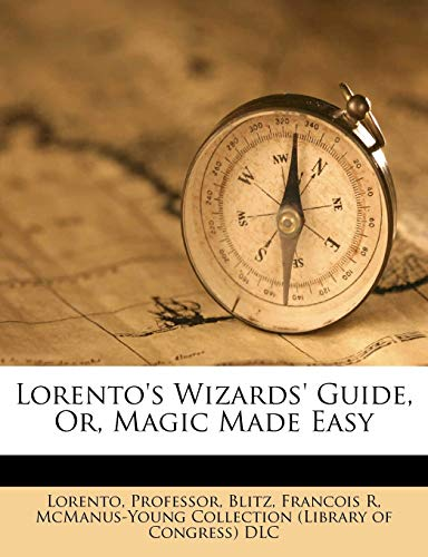 9781246397642: Lorento's Wizards' Guide, Or, Magic Made Easy
