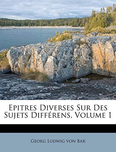 9781246420531: Epitres Diverses Sur Des Sujets Différens, Volume 1