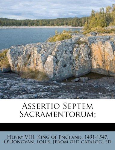9781246438925: Assertio Septem Sacramentorum;
