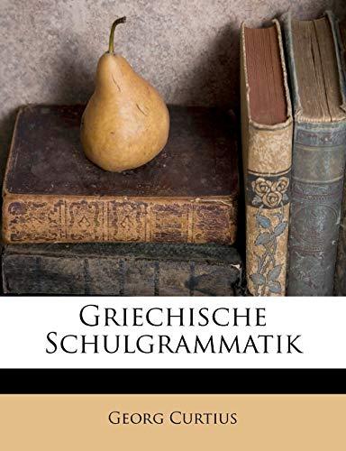 9781246446463: Griechische Schulgrammatik
