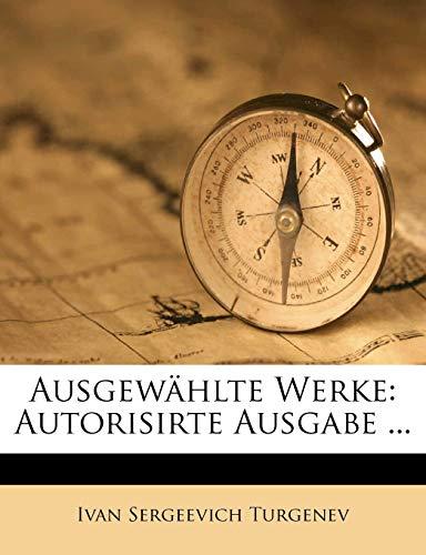 Ausgewählte Werke: Autorisirte Ausgabe ... (German Edition) (1246447940) by Ivan Sergeevich Turgenev