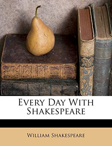 9781246593808: Every Day With Shakespeare