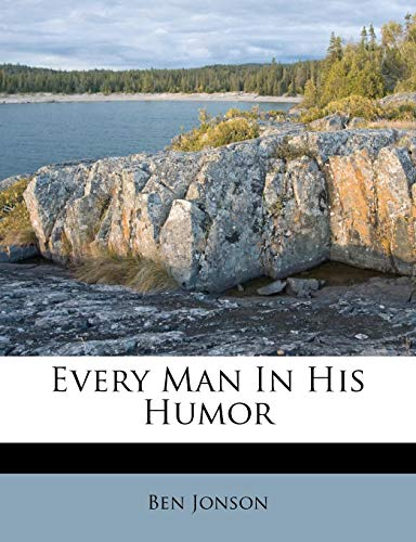 9781246599459: Every Man In His Humor