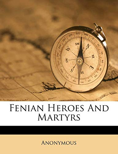 9781246602326: Fenian Heroes And Martyrs