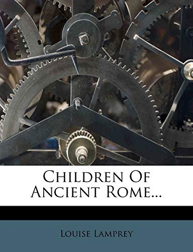 9781246662238: Children Of Ancient Rome...