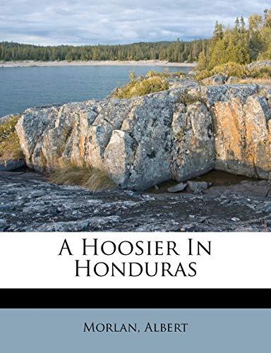 9781246723106: A Hoosier In Honduras
