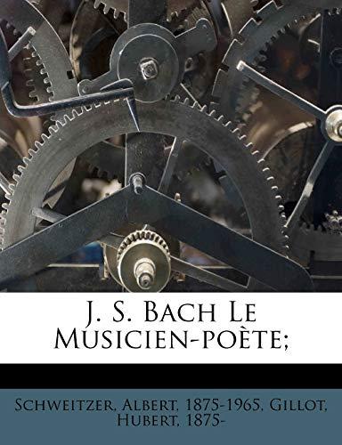 9781246725575: J. S. Bach Le Musicien-poète; (French Edition)