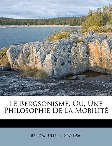 9781246732085: Le Bergsonisme, Ou, Une Philosophie de La Mobilite