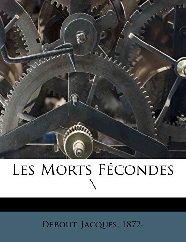 9781246738742: Les Morts Fécondes \ (French Edition)