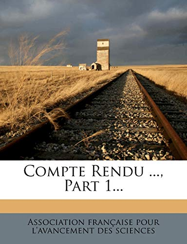 9781246810677: Compte Rendu ..., Part 1... (French Edition)