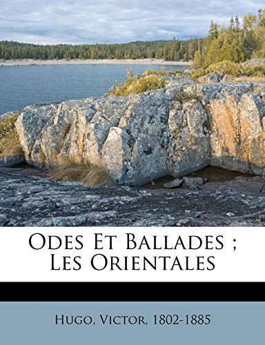 9781246836417: Odes Et Ballades ; Les Orientales (French Edition)