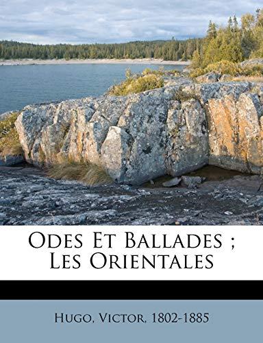 9781246836417: Odes Et Ballades; Les Orientales