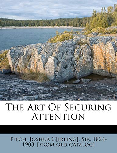 9781246848960: The Art Of Securing Attention