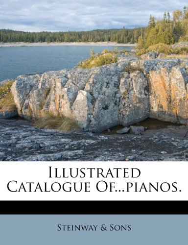 9781246875997: Illustrated Catalogue Of...pianos.