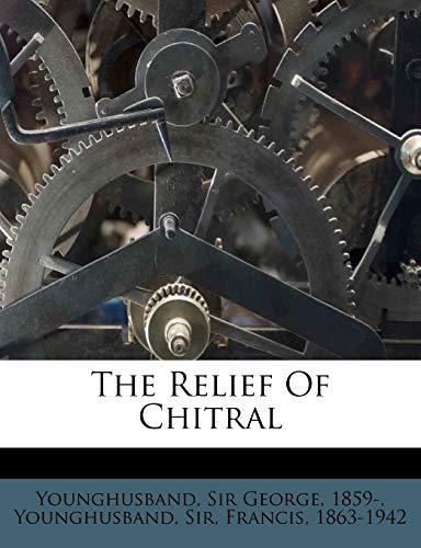 9781246887228: The Relief Of Chitral