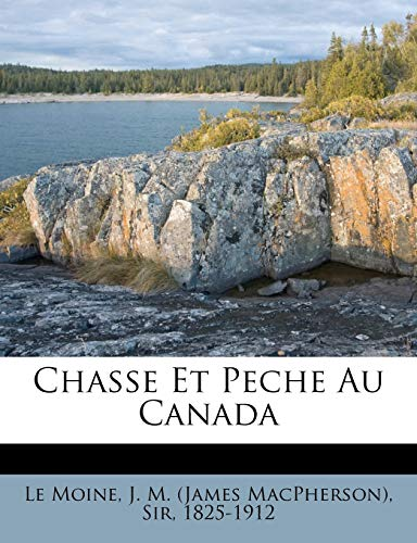 9781246894714: Chasse Et Peche Au Canada (French Edition)