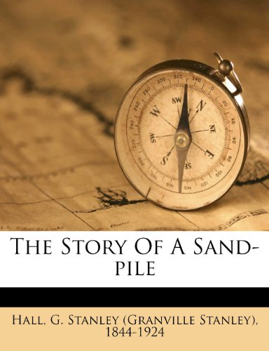 9781246904529: The Story Of A Sand-pile