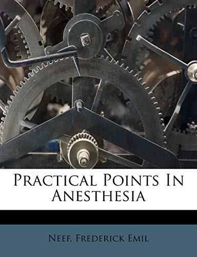 9781246917086: Practical Points In Anesthesia